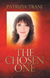 "New Book: ""The Chosen One"" by Patrizia Trani Aids Those..."