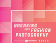 Essential Tips for Fashion Photographers: PhotoShelter and Breed...