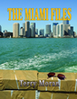"Thriller/Crime Novel  ""Miami Files"" by FBI Undercover Agent..."