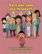 New Book 'Have You Seen My Teacher?' Teaches Kids How to Properly...