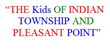 The Kids of Indian Township and Pleasant Point