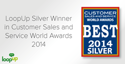 LoopUp Silver Winner in Customer Sales and Service World Awards 2014