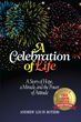 A Celebration of Life: A Story of Hope, a Miracle, and the Power of Attitude by Andrew Louis Botieri, Scleroderma Survivor & Inspirational Speaker