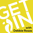 Get In with Debbie Rosas