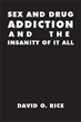 New Book Reveals the Deadly Venom of the Disease Called 'Addiction'
