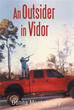NeW Book 'Outsider in Vidor' is a Truly Enlightening Read On Drug...