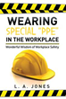 Author L. A. Jones Uncovers Wisdom On Workplace Safety