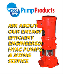 Pump Products Promotes High Efficiency Pumps For Commercial and Industrial Air Conditioning Systems