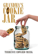New Novel 'Grandma's Cookie Jar' Tells of One Man's...