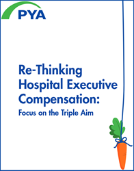 Re-Thinking Hospital Executive Compensation: Focus on the Triple Aim