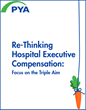 New PYA White Paper: Re-Thinking Hospital Executive Compensation—Focus on the Triple Aim