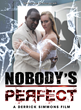 "Special Movie Screening of ""Nobody's Perfect"", A Derrick Simmons Film"