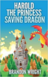 """Harold the Princess Saving Dragon"" is Released by Author..."