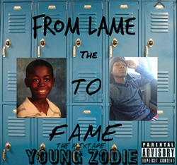 """From The Lame To Fame Mixtape"" by Young Zodie"