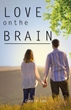"Connie Lee's First Book ""Love on the Brain"" is a Journey from Darkness and Despair and into Light and Love"
