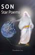 "Timotheus Cea's First Book ""SON Star Poems"" is an Uplifting Collection..."
