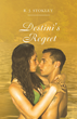 """R.J Stokley's First Book """"Destini's Regret"""" is an Intriguing..."""