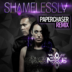 we are nexus, nexus, papercha$er, shamelessly, remix, edm, wechasepaper