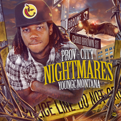 """Prov-City Nightmares"" Mixtape by YOUNGC MONTANA"