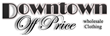 Downtown Off Price Announces the Availability of Stylish Wholesale...