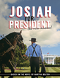 'Josiah for President'  Begins World Premiere Run at Blue Gate...