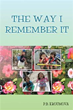 """The Way I Remember It"" is a New Book Written with Gratitude and Passion"