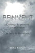 New Book 'REINVENT' Shows Readers a New and Preferable Perspective On...