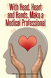 Abdul Jabbar Mehdi Salih's New Book 'With Head, Heart and Hands, Make a Medical Professional' Demonstrates the Psychosocial Relation of Doctor and Patient