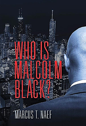 'Who Is Malcolm Black?' Is an Intense New Drama from Author Marcus...