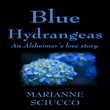 "Audiobook Monthly Calls Alzheimer's Love Story Blue Hydrangeas ""A True Celebration of Love"""