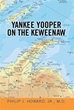 Author Shares His Adventures As a 'Yankee Yooper On the Keweenaw' in...