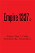 Author Glen Collier Reveals War That Consumed 'Empire 1337' in New...