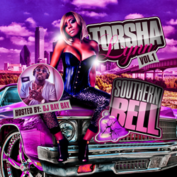 Torsha Lynn - Southern Bell Mixtape Vol. 1 - Hosted by DJ Bay Bay