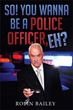 Robin Bailey Lends Rare, Insider's Look Into Ins and Outs of Police...
