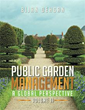 Author Bijan Dehgan's 'PUBLIC GARDEN MANAGMENT: A GLOBAL PERSPECITIVE'...