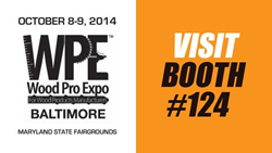 Wood Pro Expo October 24, 2014 - Visit Booth #124