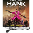 "Sci-fi Superhero Cyberpunk ""Hard Luck Hank: Screw the Galaxy""..."