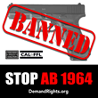 AB 1964 would ban most all modern firearms from sale in California.