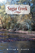 "William B. Caudle's new book ""Sugar Creek,"" a historical novel, is a..."