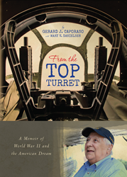 From the Top Turret: A Memoir of World War II and the American dream is a true story of Gerard Caporaso, a World War II veteran from Chatham N.J. who survived a plane crash on Black Thursday in October 1943 and 19 months as a prisoner of war.
