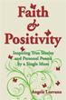 New Book 'Faith and Positivity' Gives Readers Strength Through Words