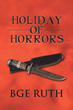 "New Crime, ""Holiday of Horrors"" Thriller Uncovers Ghastly..."