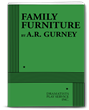 FAMILY FURNITURE by A.R. Gurney