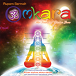 Healing and Balancing Chakra Energy With Music: Omkara - The Sound of...