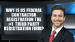 """Why is US Federal Contractor Registration the #1 Third Party..."