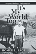 "Blind Since Birth: Homer Page's New Book ""It's My World Too"" Shares New Perspective on Achieving Success"