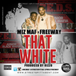 "Coast 2 Coast Mixtapes Presents ""That White,"" the Latest Single by Miz..."