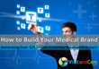 The Building Blocks of a Strong Medical Tourism Presence