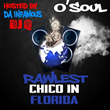 """Rawlest Chico In Florida"" Mixtape by O'Soul Presented to You by..."
