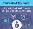 New Whitepaper Describes Using Individualized Assessments in Criminal...